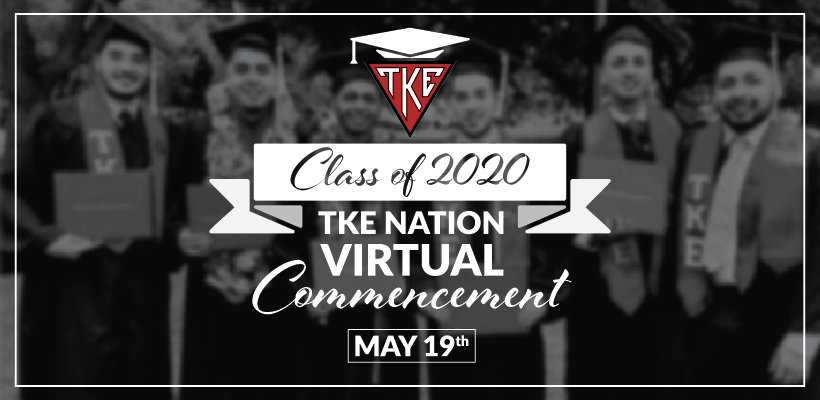 Class of 2020 - TKE Nation Virtual Commencement