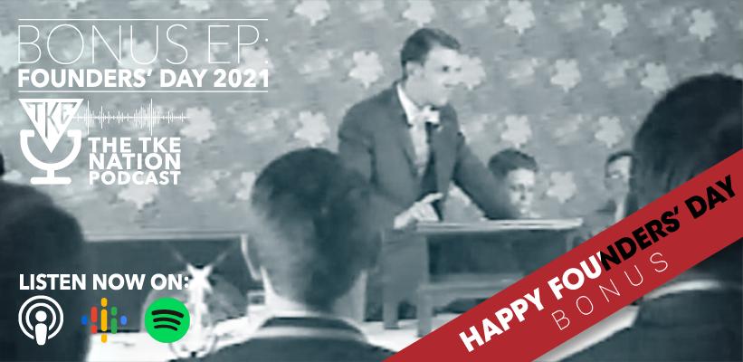 The TKE Nation Podcast: Bonus Founders' Day 2021 Episode