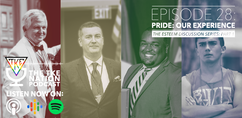 The TKE Nation Podcast: Ep. 28 — Pride: Our Story