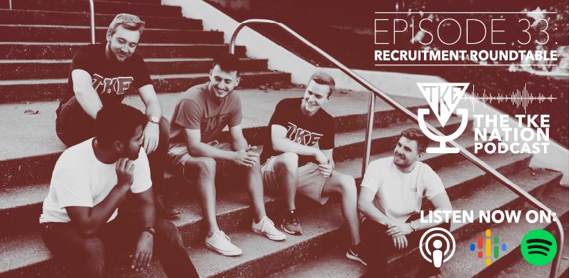 The TKE Nation Podcast: Ep. 33 — Recruitment Roundtable