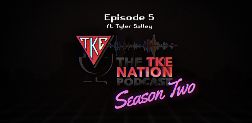 The TKE Nation Podcast | S2: E5 | Ft. Tyler M. Salley; Black History Month