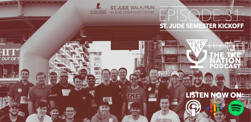 The TKE Nation Podcast: Ep. 31 — St. Jude Semester Kickoff