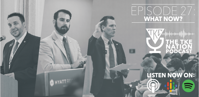 The TKE Nation Podcast: Ep. 27 — What Now?